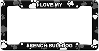 Graphics and More Paw Prints License Plate Frame I Love My C-F - French Bulldog