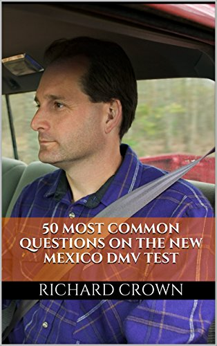 Pass Your New Mexico Dmv Test Guaranteed 50 Real Test Questions New Mexico Dmv Practice Test Questions