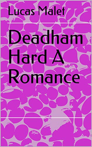 Deadham Hard A Romance (English Edition)