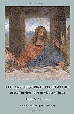 Leonardos Spiritual Stature: at the Turning Point of Modern Times
