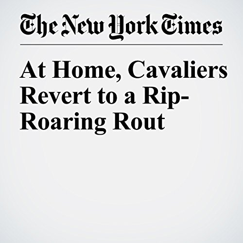 At Home, Cavaliers Revert to a Rip-Roaring Rout audiobook cover art