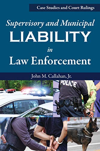 Compare Textbook Prices for Supervisory and Municipal Liability in Law Enforcement  ISBN 9781608851928 by John M Callahan Jr