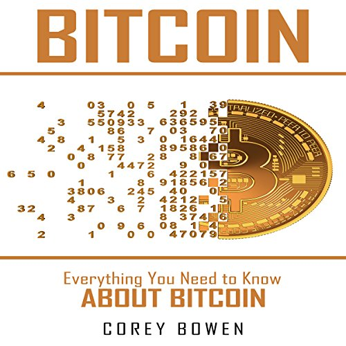 Bitcoin: Everything You Need to Know About Bitcoin audiobook cover art