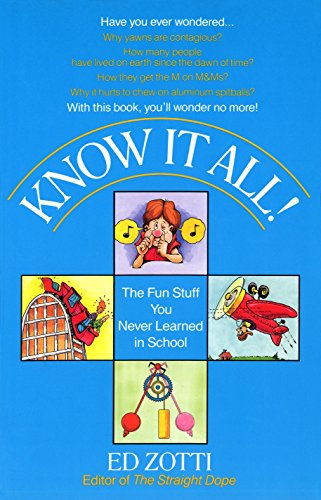 Know It All!: The Fun Stuff You Never Learned in School
