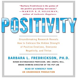 Positivity     Groundbreaking Research Reveals How to Embrace the Hidden Strength of Positive Emotions, Overcome Negativity, and Thrive              By:                                                                                                                                 Barbara Fredrickson                               Narrated by:                                                                                                                                 Kimberly Farr                      Length: 9 hrs and 6 mins     281 ratings     Overall 4.0