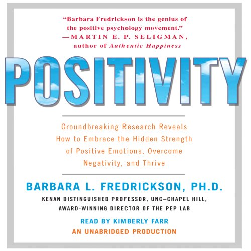 Positivity     Groundbreaking Research Reveals How to Embrace the Hidden Strength of Positive Emotions, Overcome Negativity, and Thrive              De :                                                                                                                                 Barbara Fredrickson                               Lu par :                                                                                                                                 Kimberly Farr                      Durée : 9 h et 6 min     1 notation     Global 5,0