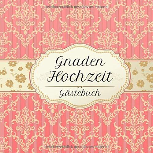 Gnadenhochzeit Gästebuch: Motiv 2 | Zum Ausfüllen | Für bis zu 40 Gäste zur Hochzeitsfeier |...
