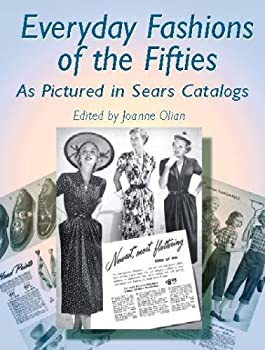 Everyday Fashions of the Fifties As Pictured in Sears Catalogs  Dover Fashion and Costumes
