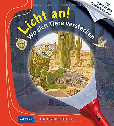 Wo sich Tiere verstecken: Licht an! (Licht an! Die Reihe mit der magischen Taschenlampe, Band 31)