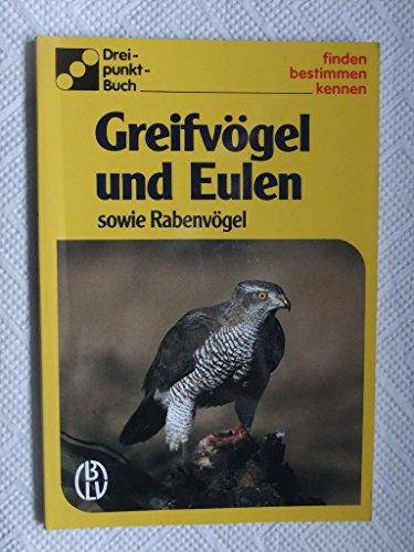 Greifvögel und Eulen: Sowie Rabenvögel (Drei-punkt-Buch)