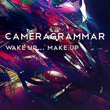 Wake Up... Make Up