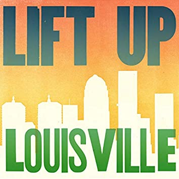 Lift up Louisville