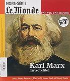 Le Monde Hs une Vie/une Oeuvre N 37 Karl Marx l'Irreductible - Mars 2018