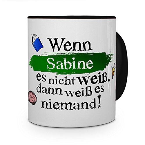 printplanet Tasse mit Namen Sabine - Layout: Wenn Sabine es Nicht weiß, dann weiß es niemand - Namenstasse, Kaffeebecher, Mug, Becher, Kaffee-Tasse - Farbe Schwarz