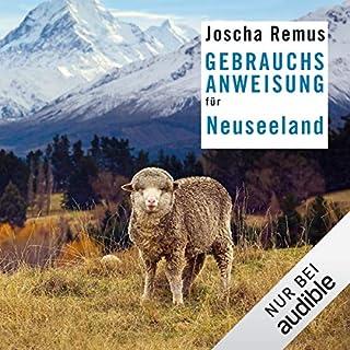 Gebrauchsanweisung für Neuseeland                   Autor:                                                                                                                                 Joscha Remus                               Sprecher:                                                                                                                                 Rolf Berg                      Spieldauer: 6 Std. und 16 Min.     48 Bewertungen     Gesamt 4,4