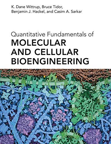Quantitative Fundamentals of Molecular and Cellular Bioengineering (The MIT Press)