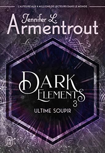 Dark Elements (Tome 3) - Ultime soupir