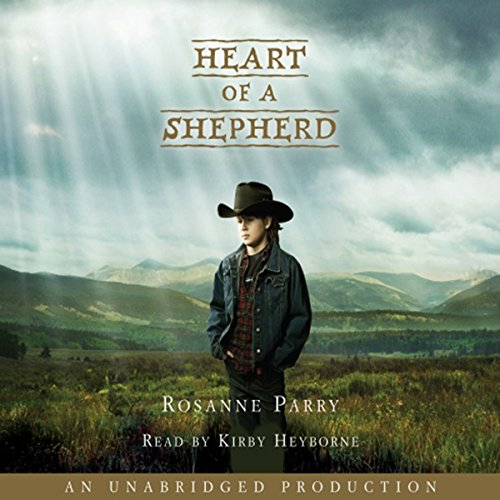 Heart of a Shepherd                   By:                                                                                                                                 Rosanne Parry                               Narrated by:                                                                                                                                 Kirby Heyborne                      Length: 3 hrs and 44 mins     12 ratings     Overall 4.4