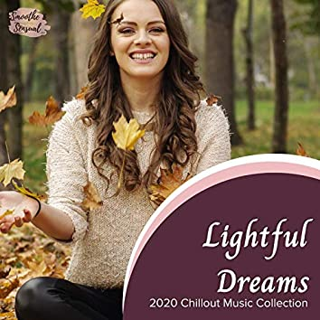 Lightful Dreams - 2020 Chillout Music Collection