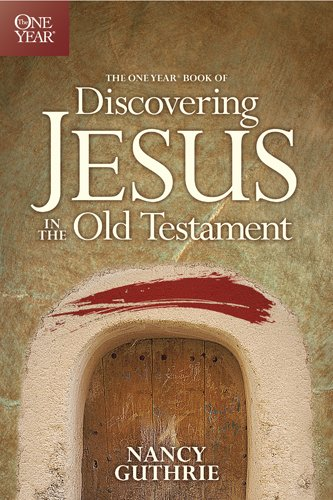 One Year Book of Discovering Jesus in the Old Testament, The