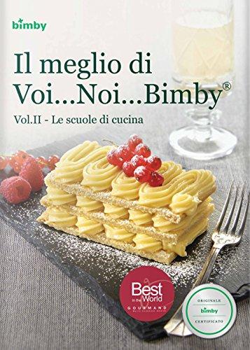 Il meglio di voi... noi... Bimby®. Ediz. illustrata: 2