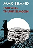 Farewell, Thunder Moon