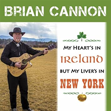 My Heart Is in Ireland My Liver's in New York