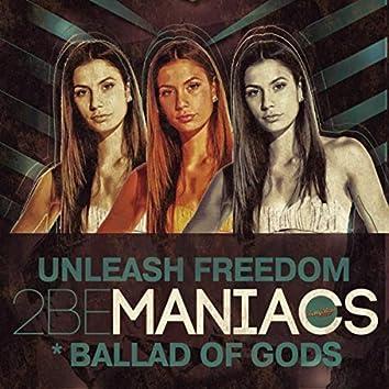 Unleash Freedom / Ballad of Gods