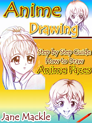 Anime Drawing: Step by Step Guide How to Draw Anime Faces (Anime Drawing Course Book 2) (English Edition)