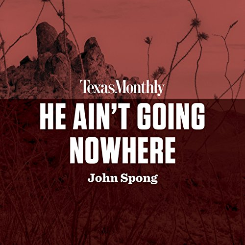 He Ain't Going Nowhere audiobook cover art