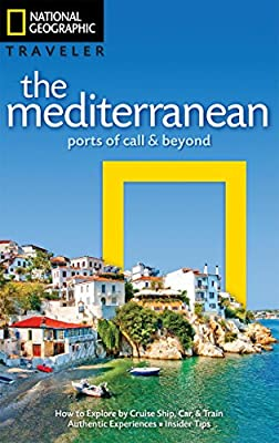 National Geographic Traveler: The Mediterranean: Ports of Call and Beyond by National Geographic