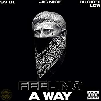 Feeling a Way (feat. Jig Nice & Bucket Low)
