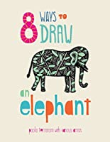 8 Ways to Draw an Elephant by Unknown(2015-11-10)
