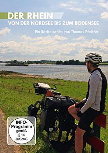 Der Rhein Von der Nordsee bis zum Bodensee