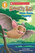 Scholastic Reader Level 1: Biggety Bat: Chow Down, Biggety!