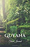Guyana Travel Journal: Perfect Size 100 Page Notebook Diary