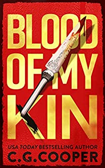 Blood of My Kin (Tom Greer Thrillers Book 2) by [C. G. Cooper]