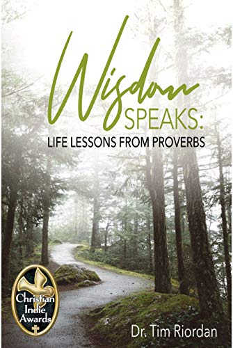 "Have you ever wished for a ""How To"" book on life?  <em>Wisdom Speaks: Life Lessons From Proverbs</em> by Tim Riordan"