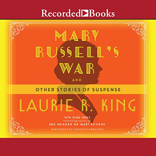 Mary Russell's War     And Other Stories of Suspense              Autor:                                                                                                                                 Laurie R. King                               Sprecher:                                                                                                                                 Jenny Sterlin                      Spieldauer: 9 Std. und 57 Min.     4 Bewertungen     Gesamt 5,0