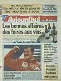 AUJOURD'HUI EN FRANCE [No 16802] du 14/09/1998 - 2 MORTS A MARSEILLE - LE RETOUR DE LA GUERRE DES MACHINES A SOUS - LES BONNES AFFAIRES DES FOIRES AUX VINS - SCANDALE - 100 MILLIONS DETOURNES CHAQUE ANNEE A LA MNEF - AFFAIRE LEWINSKY - LES SONDAGE AU SECOURS DE CLINTON - LES SPORTS - FOOT - GP D'ITALIE ET SCHUMACHER