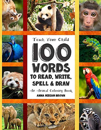 Teach Your Child 100 Words To Read Write Spell And Draw Dyslexia Games Presents 100 Words That Every Child Should Master By Age 10 An Animal Books By The Thinking Tree Volume 1