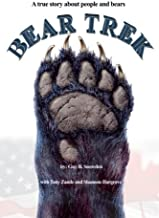 Bear Trek: A True Story About People and Bears