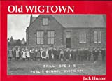 Old Wigtown: With Bladnoch and Kirkinner