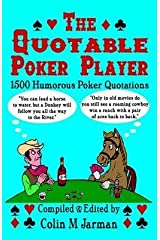 [The Quotable Poker Player: 1500 Humorous Poker Quotations from Five-card Stud to Texas Hold 'em] (By: Colin M. Jarman) [published: November, 2010] Paperback