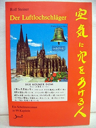 Der Luftlochschläger. Ein Kölner Schelmenroman in 99 Kapiteln