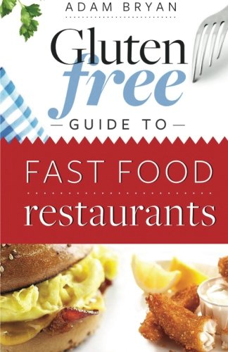 Compare Textbook Prices for The Gluten Free Fast Food Guide  ISBN 9781468107463 by Bryan, Adam