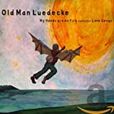 Songtexte von Old Man Luedecke - My Hands Are On Fire and Other Love Songs