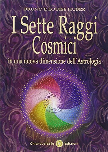 I sette raggi cosmici in una nuova dimensione dell'astrologia