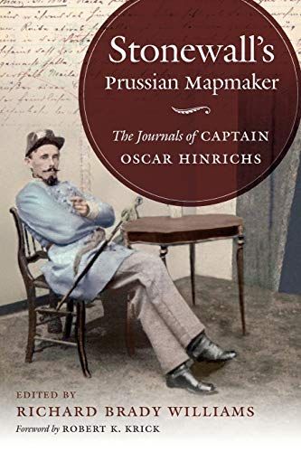 Stonewall's Prussian Mapmaker: The Journals of Captain Oscar Hinrichs