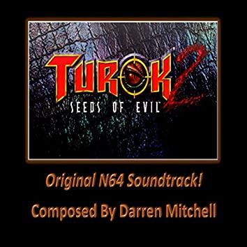 Turok 2: Seeds of Evil (Original Game Soundtrack)